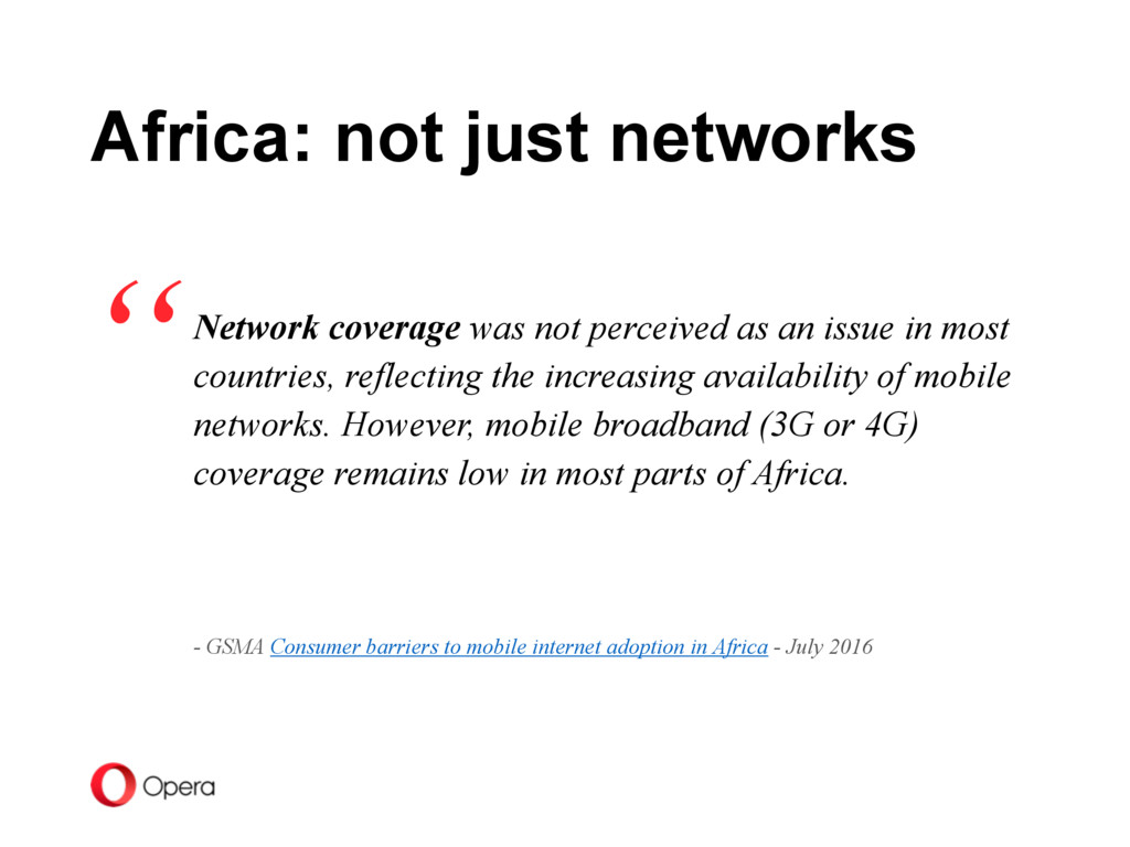 Network coverage was not perceived as an issue ...