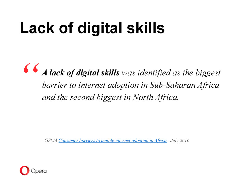 A lack of digital skills was identified as the ...