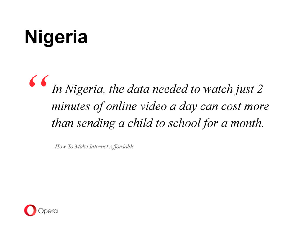 In Nigeria, the data needed to watch just 2 min...