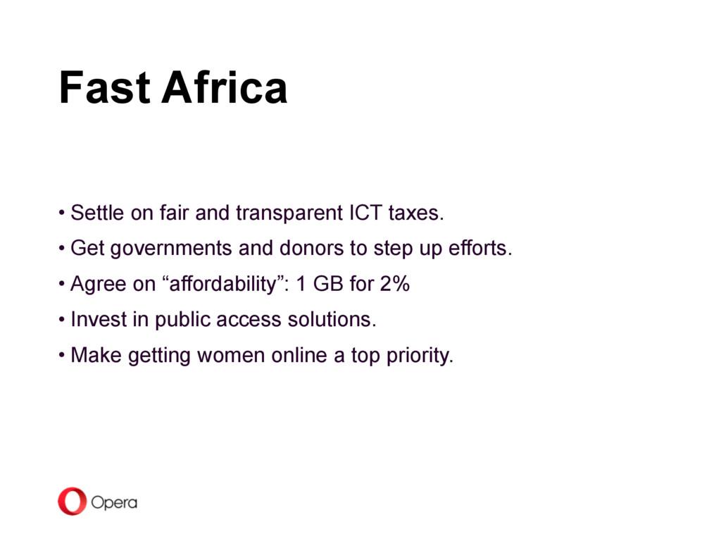 • Settle on fair and transparent ICT taxes. • G...