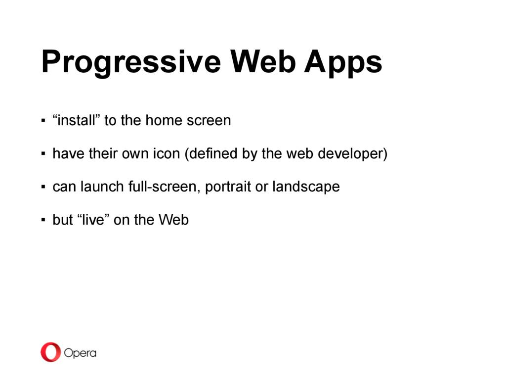 "Progressive Web Apps ▪ ""install"" to the home sc..."