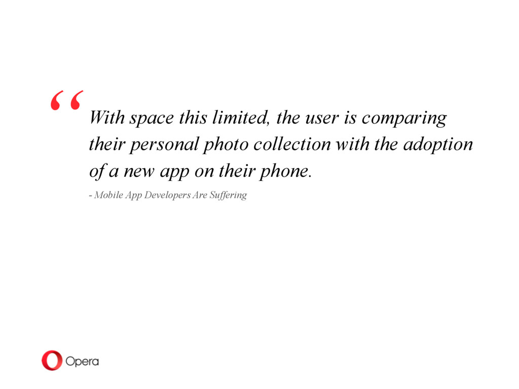 With space this limited, the user is compar...