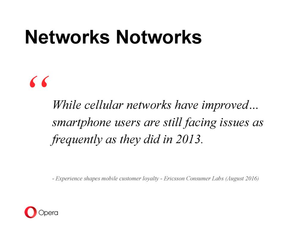 While cellular networks have improved… smartpho...