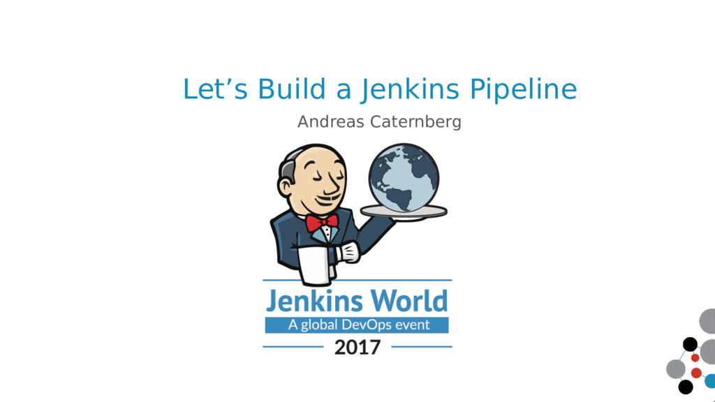 Let's Build a Jenkins Pipeline Andreas Caternbe...