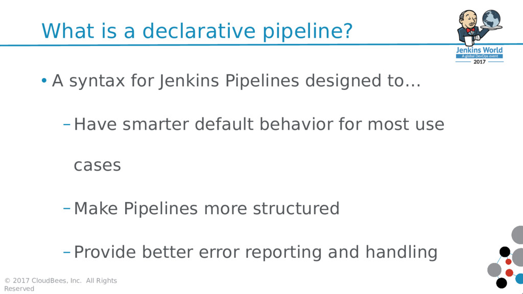 What is a declarative pipeline? • A syntax for ...