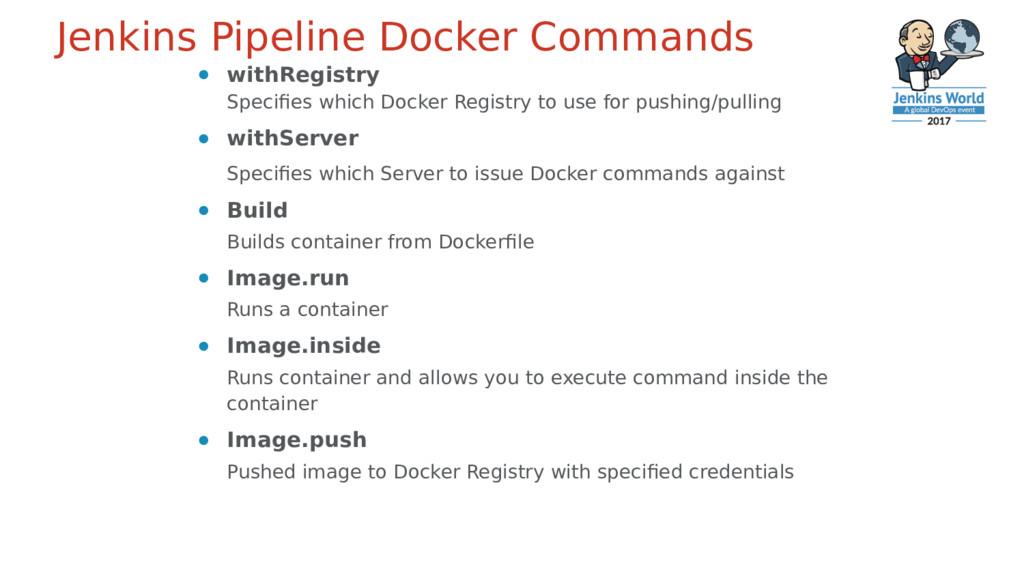 Jenkins Pipeline Docker Commands ● withRegistry...