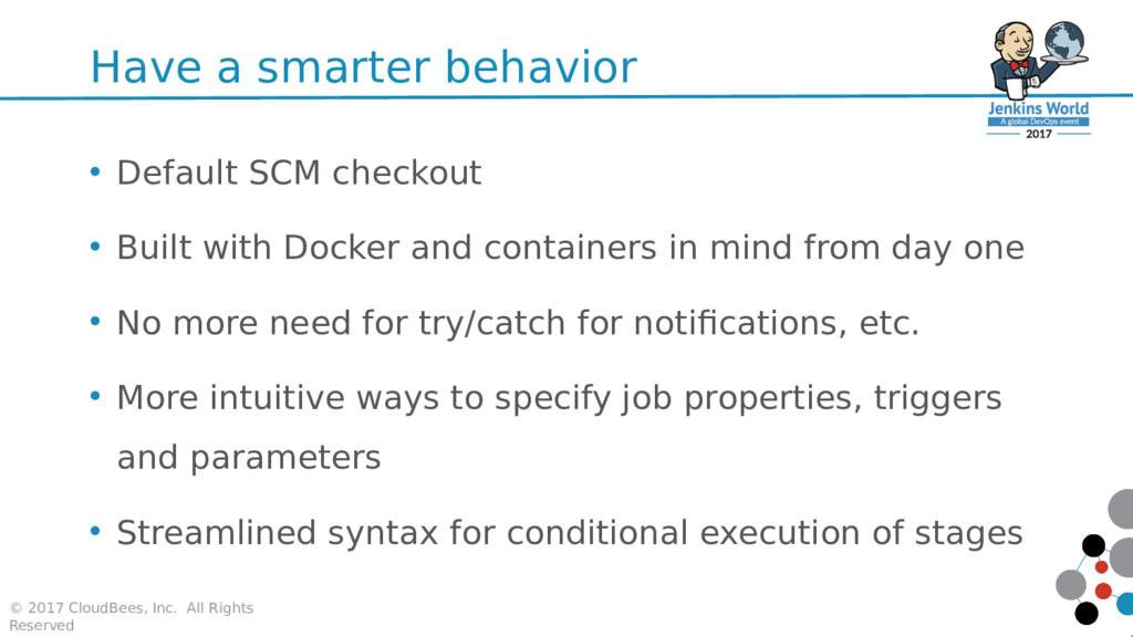 Have a smarter behavior • Default SCM checkout ...