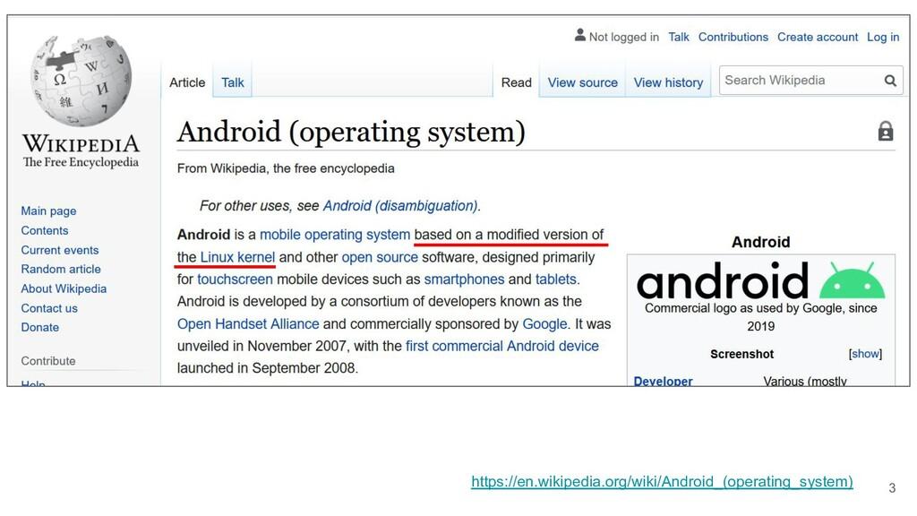 3 https://en.wikipedia.org/wiki/Android_(operat...
