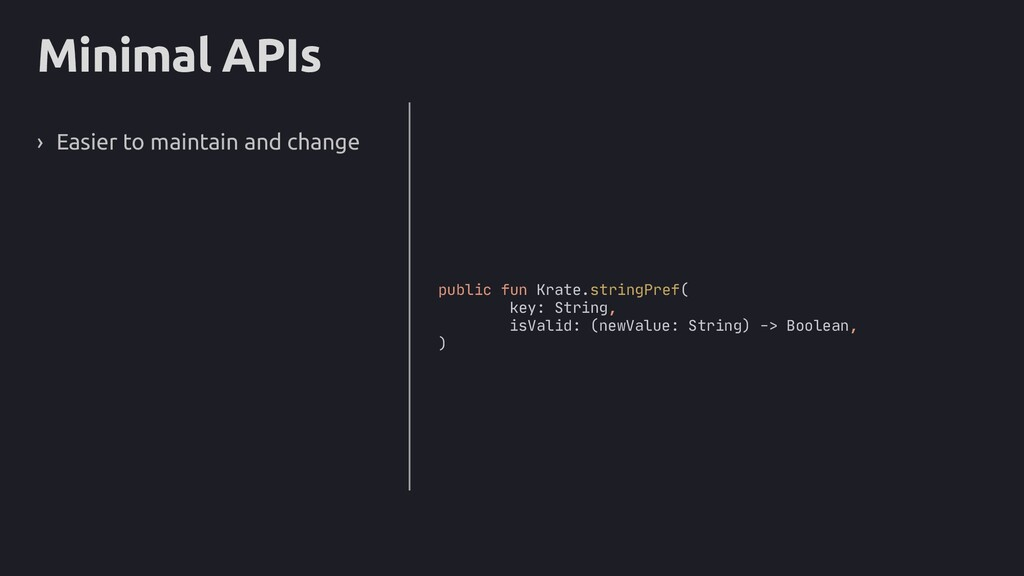 Minimal APIs › Easier to maintain and change pu...