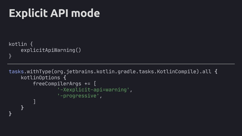 Explicit API mode kotlin { explicitApiWarning()...