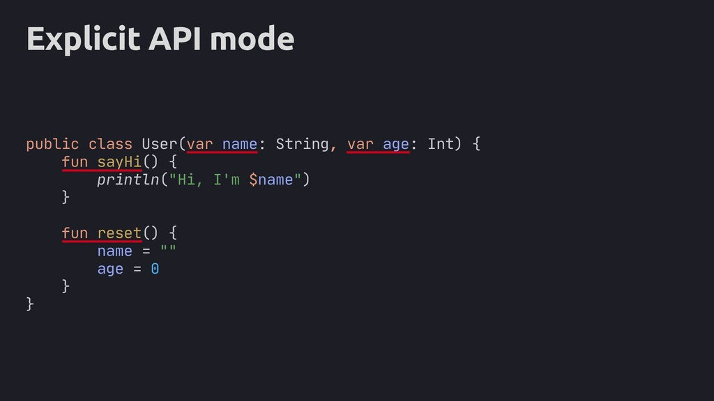 public Explicit API mode public class User(var ...
