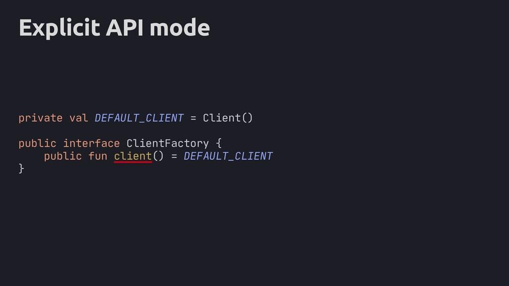 Explicit API mode private val DEFAULT_CLIENT = ...