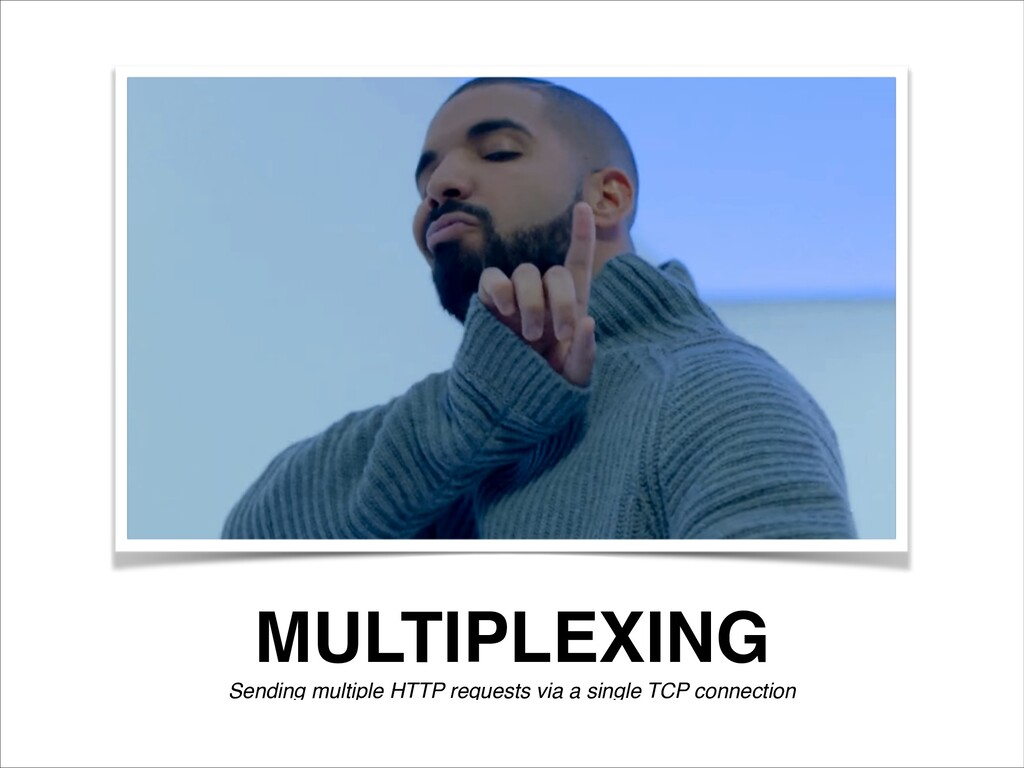 MULTIPLEXING Sending multiple HTTP requests via...
