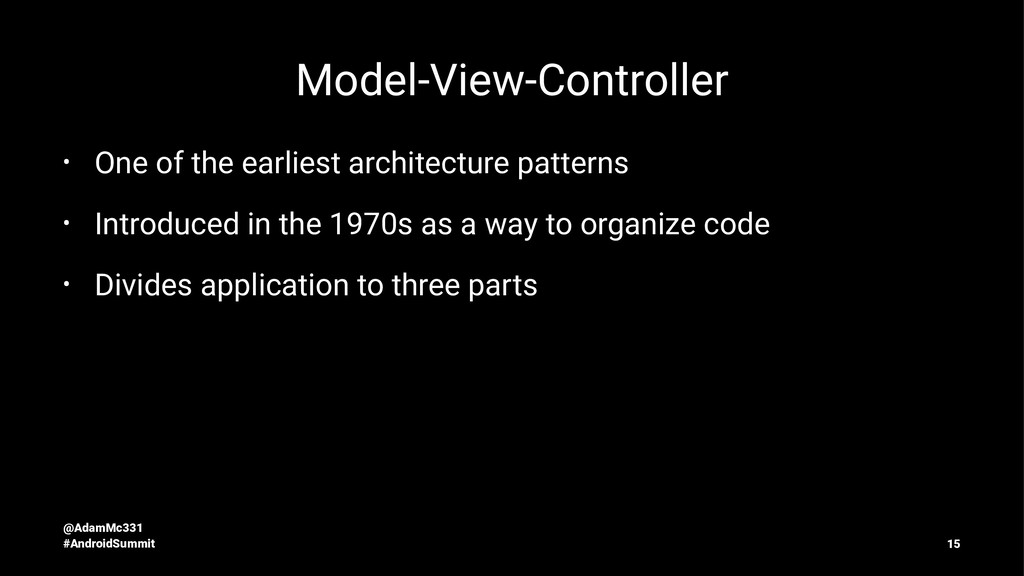 Model-View-Controller • One of the earliest arc...