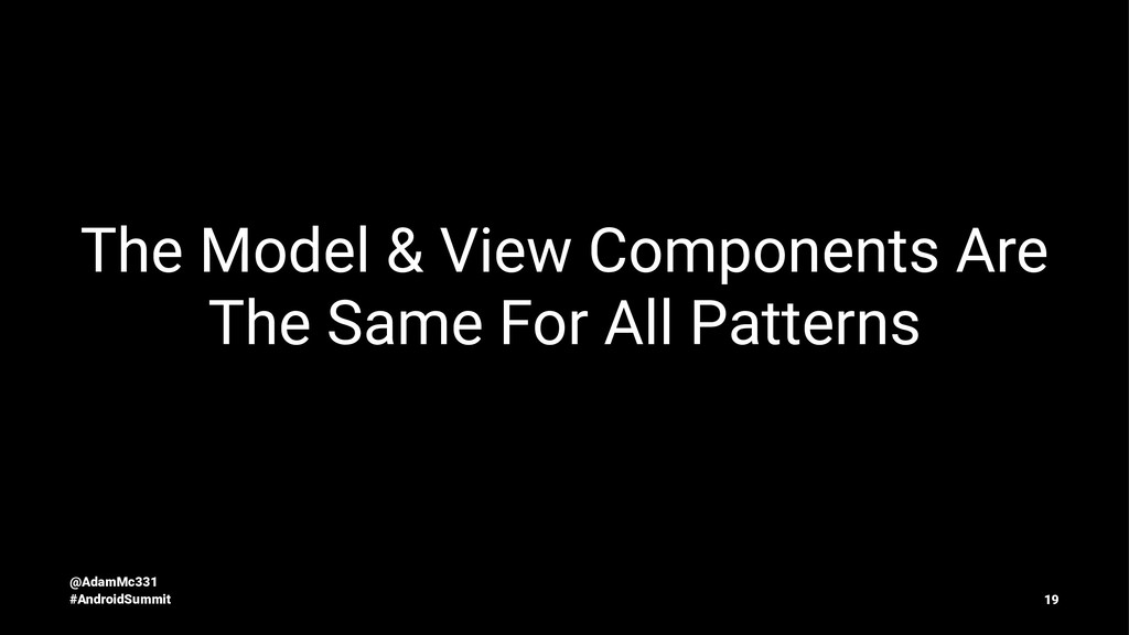 The Model & View Components Are The Same For Al...