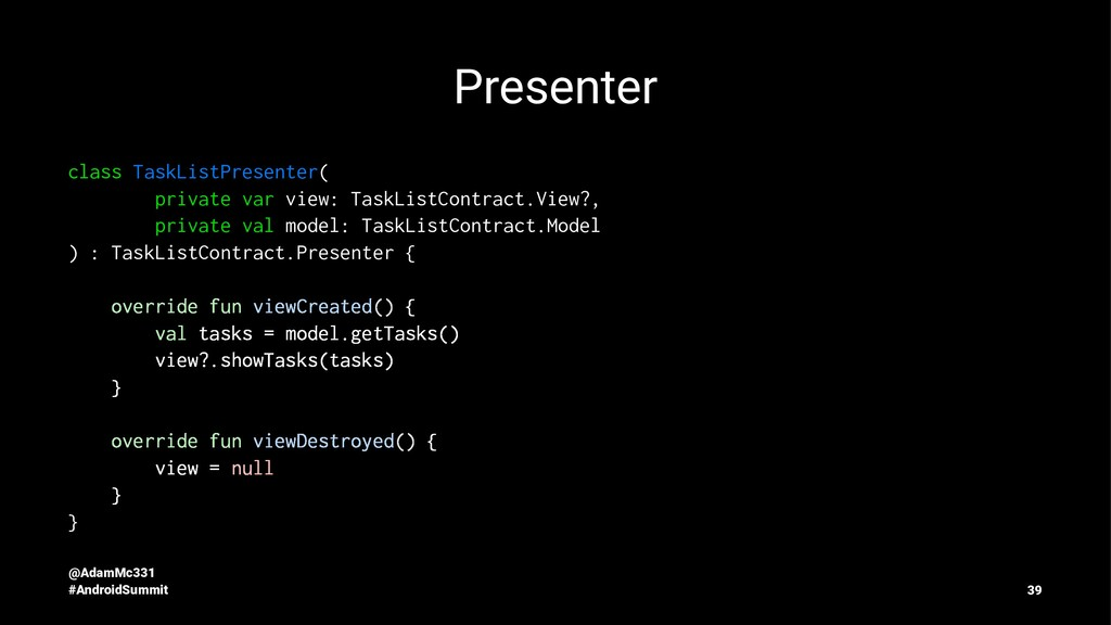 Presenter class TaskListPresenter( private var ...