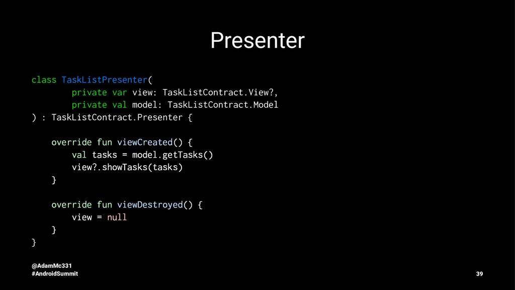 Presenter class TaskListPresenter( private var ...