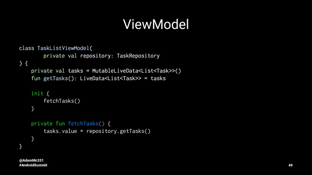 ViewModel class TaskListViewModel( private val ...
