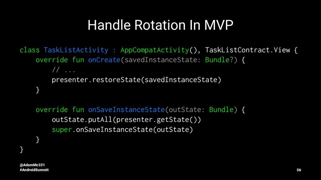 Handle Rotation In MVP class TaskListActivity :...