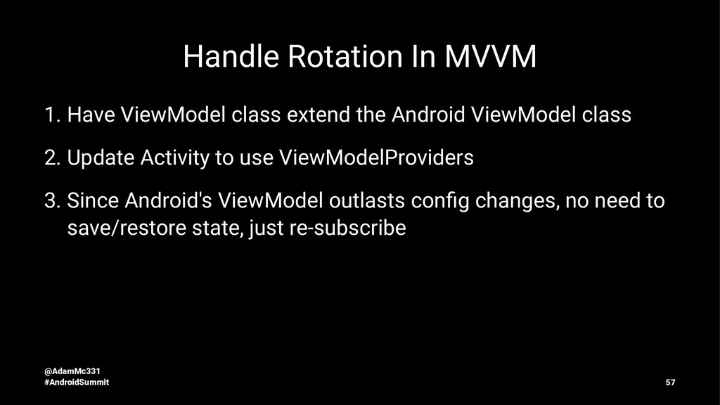 Handle Rotation In MVVM 1. Have ViewModel class...