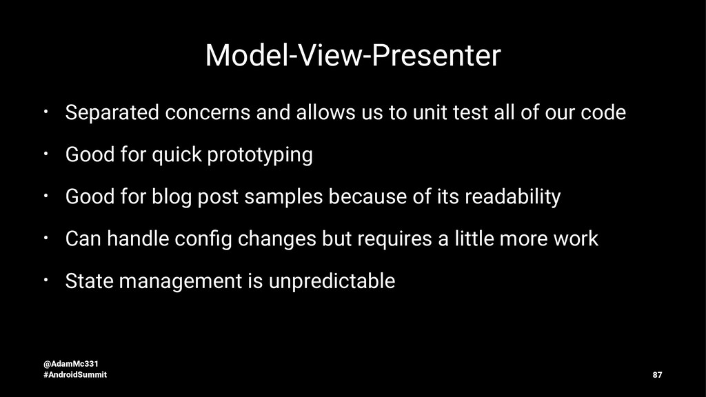 Model-View-Presenter • Separated concerns and a...