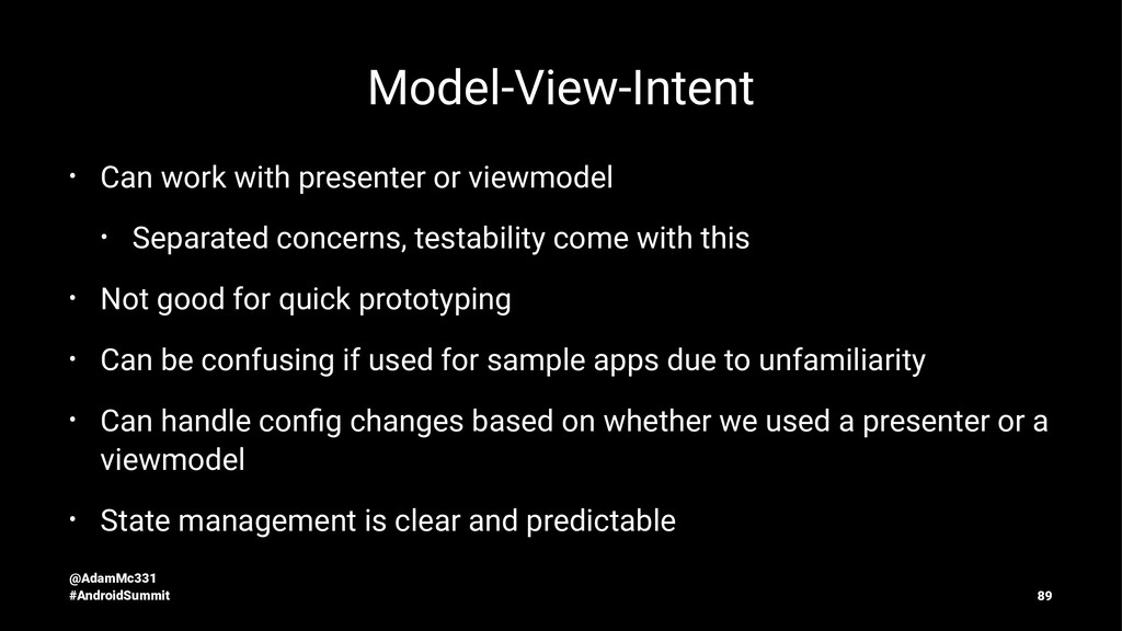 Model-View-Intent • Can work with presenter or ...