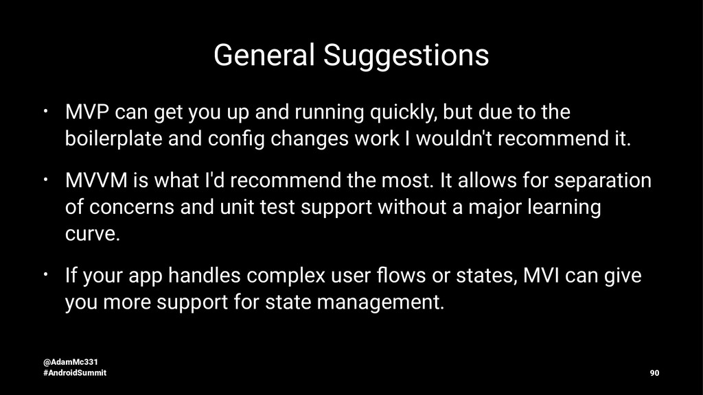 General Suggestions • MVP can get you up and ru...
