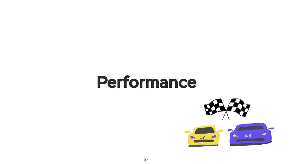 27 Performance