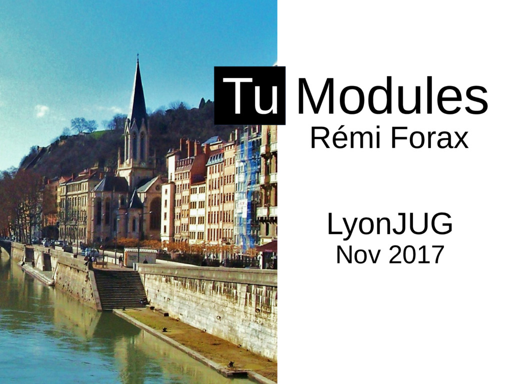 Rémi Forax Tu Modules LyonJUG Nov 2017