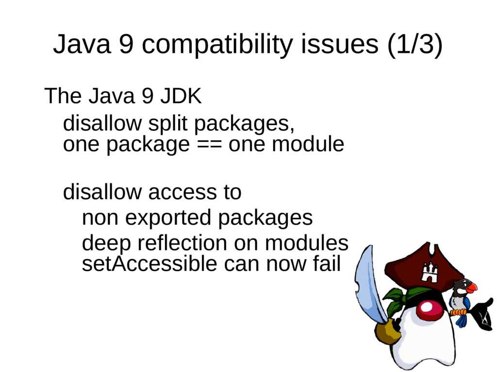 Java 9 compatibility issues (1/3) The Java 9 JD...