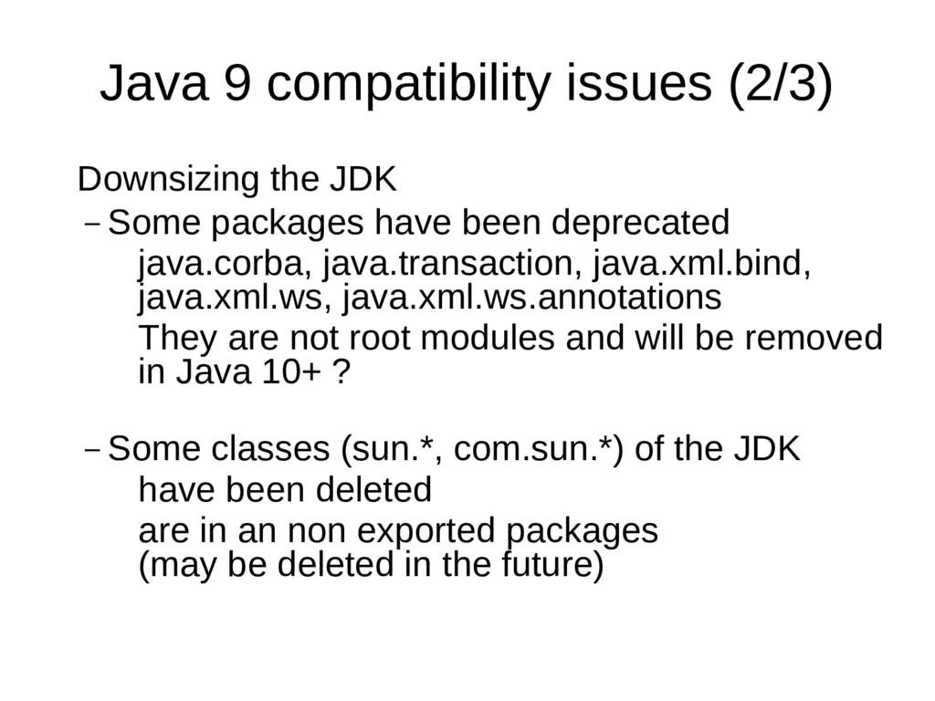 Java 9 compatibility issues (2/3) Downsizing th...