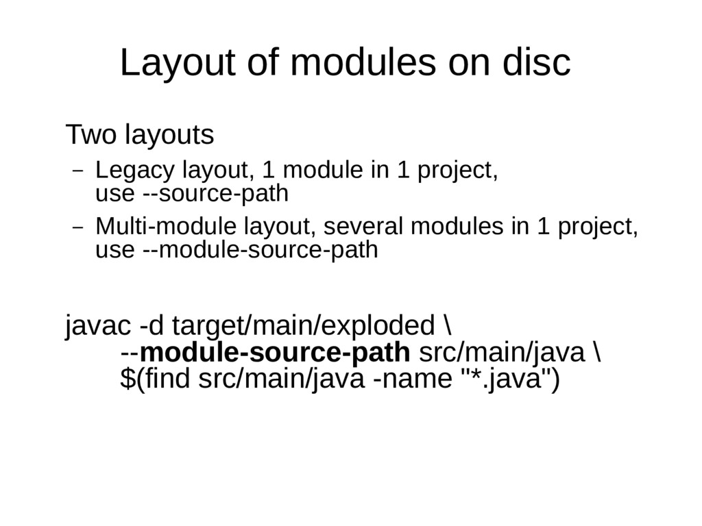 Layout of modules on disc Two layouts – Legacy ...