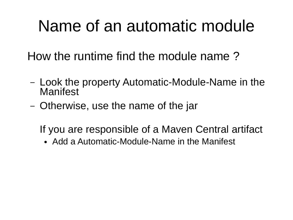 Name of an automatic module How the runtime fin...