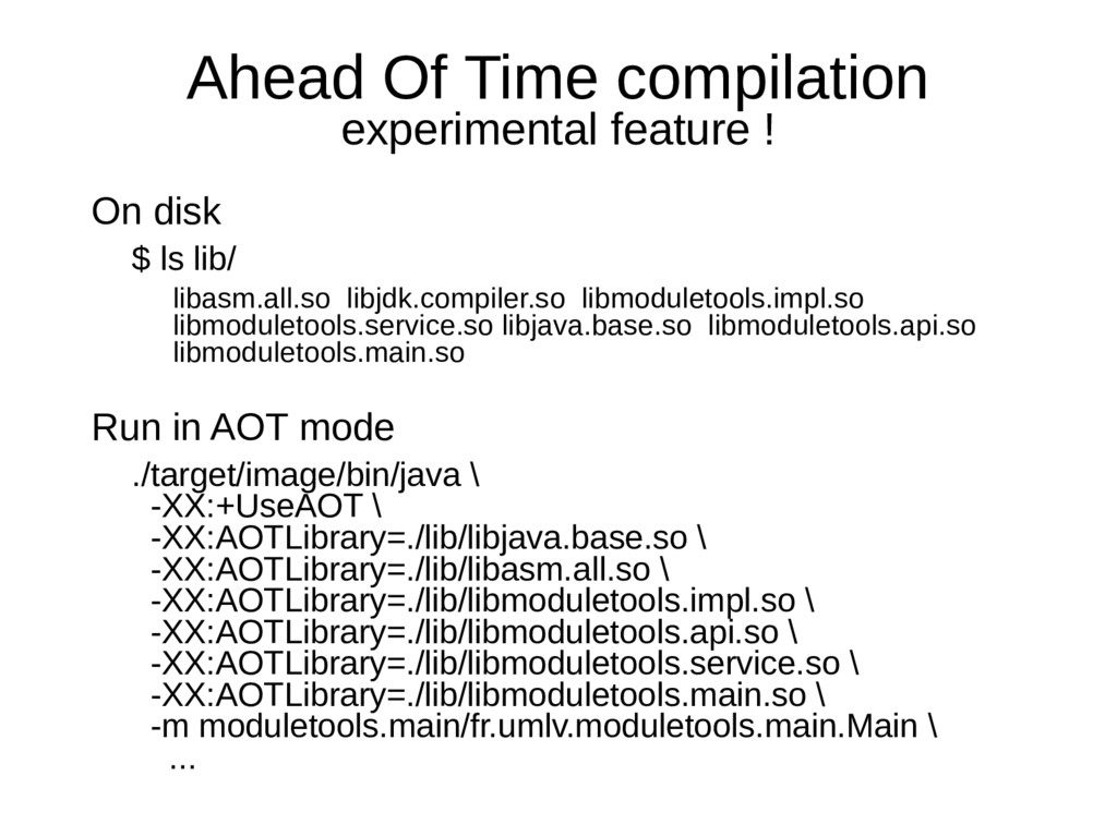 Ahead Of Time compilation experimental feature ...