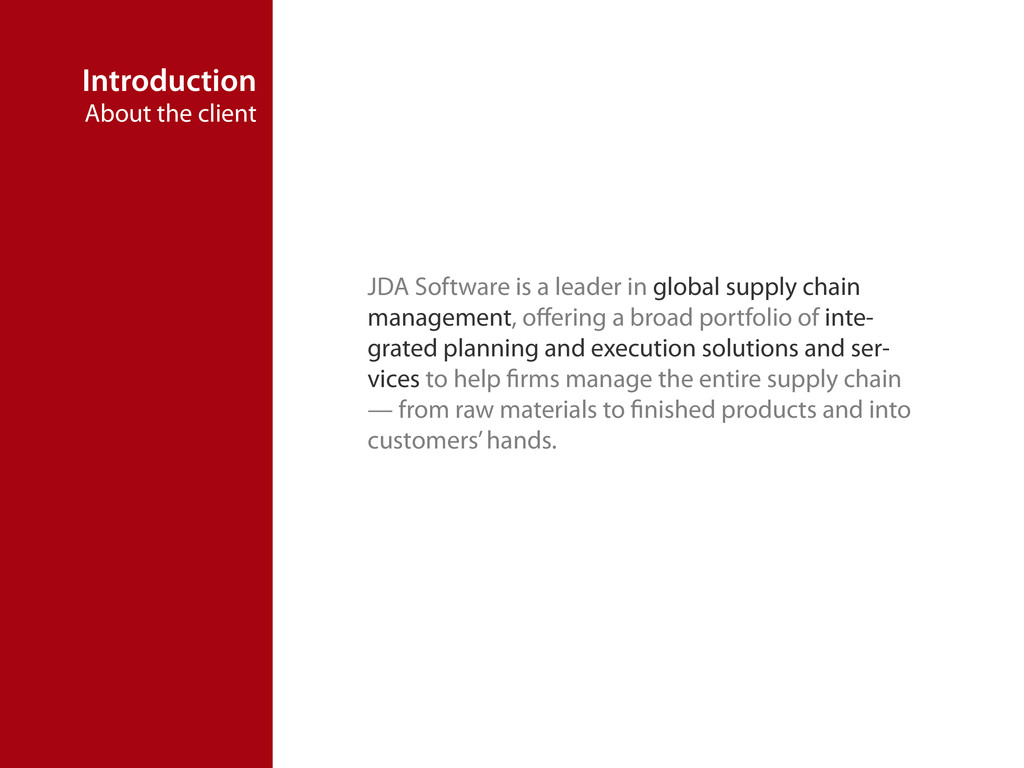 Introduction About the client JDA Software is a...