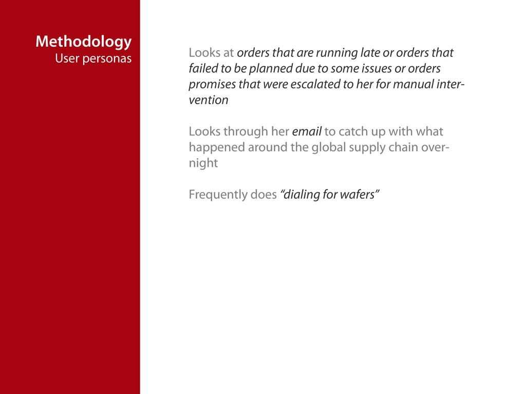 Methodology User personas Looks at orders that ...