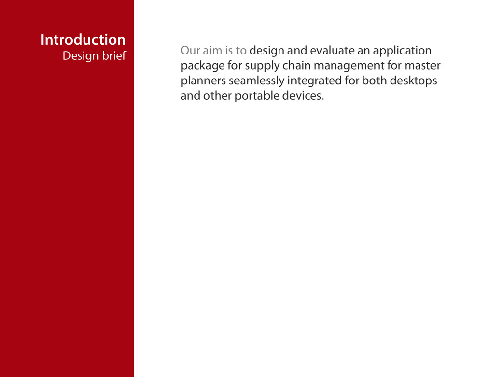 Introduction Design brief Our aim is to design ...
