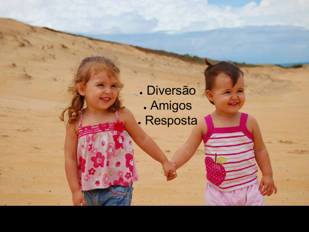 * Feedback / Friends / Fun ● Diversão ● Amigos ...