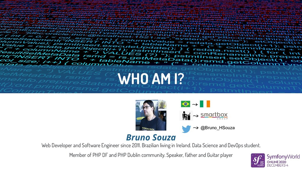 WHO AM I? Web Developer and Software Engineer s...