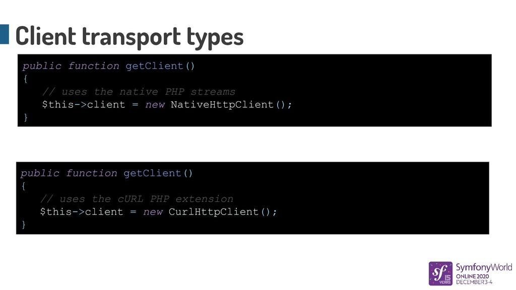 Client transport types public function getClien...