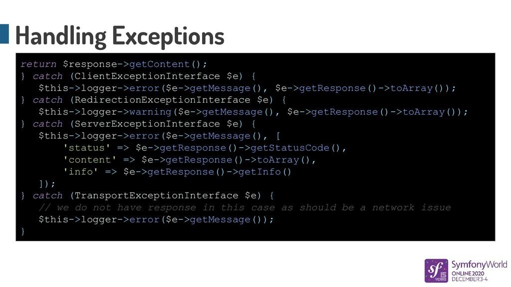 Handling Exceptions return $response->getConten...
