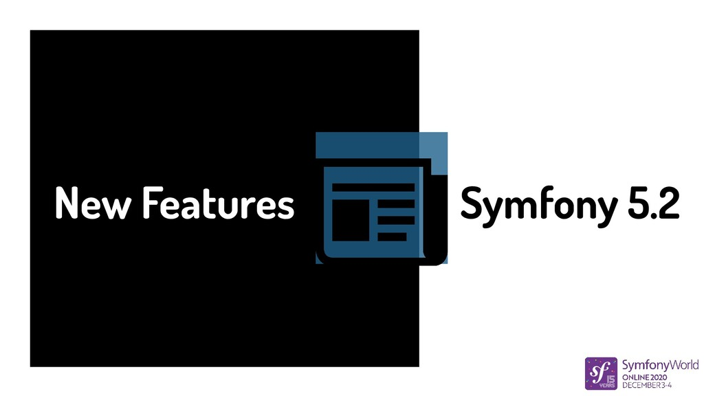 New Features Symfony 5.2