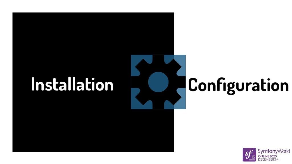 Installation Configuration