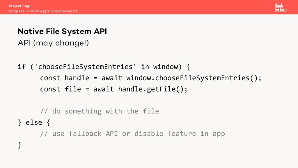 API (may change!) if ('chooseFileSystemEntries'...