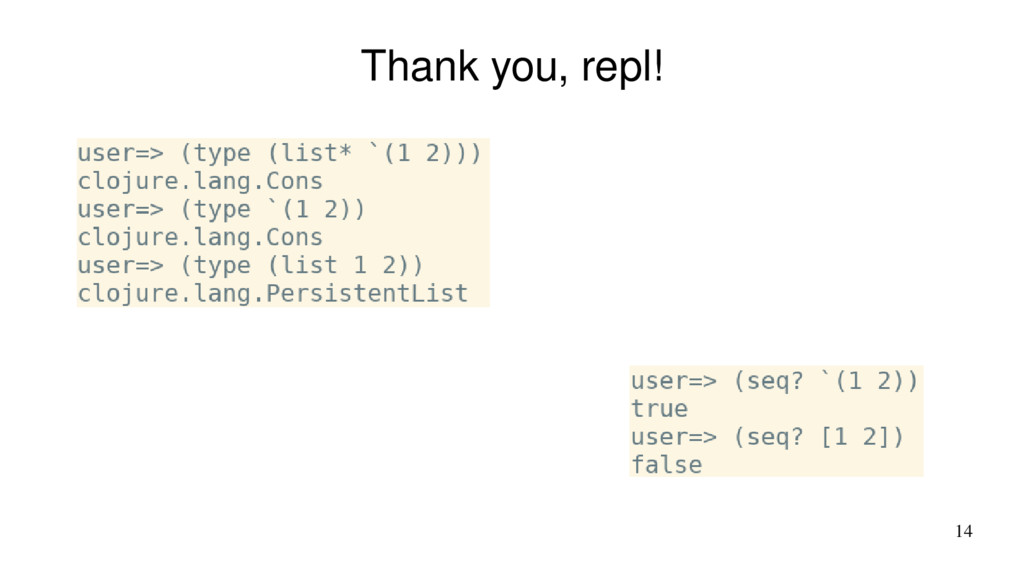 14 Thank you, repl!
