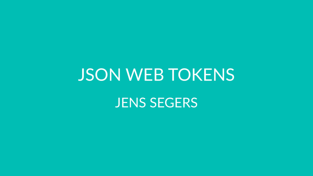JSON WEB TOKENS JENS SEGERS