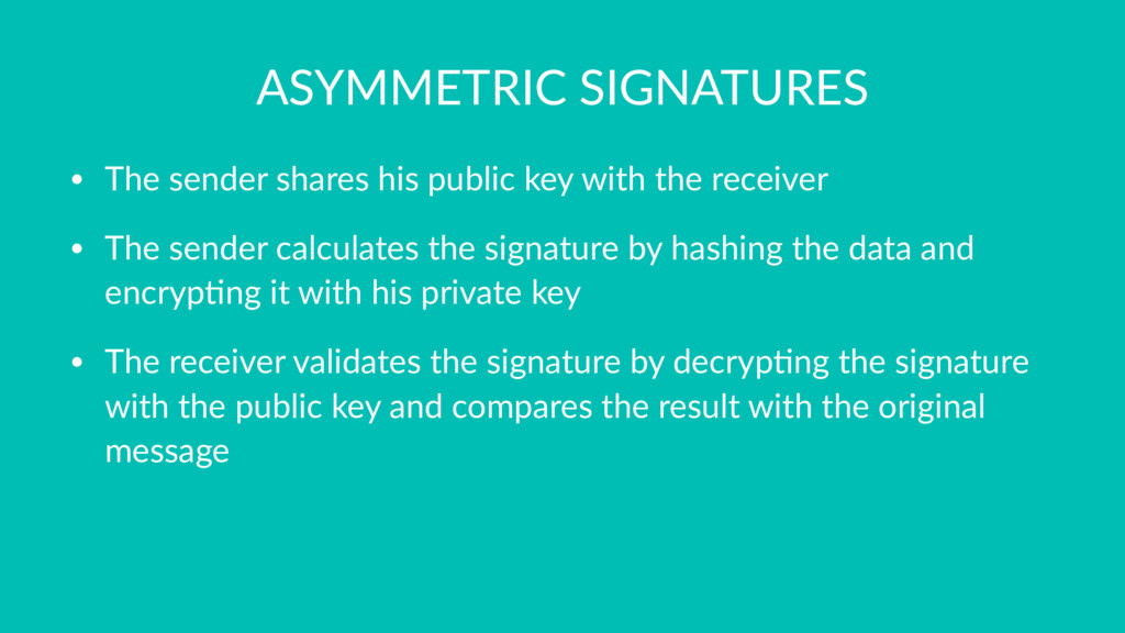 ASYMMETRIC SIGNATURES • The sender shares his p...