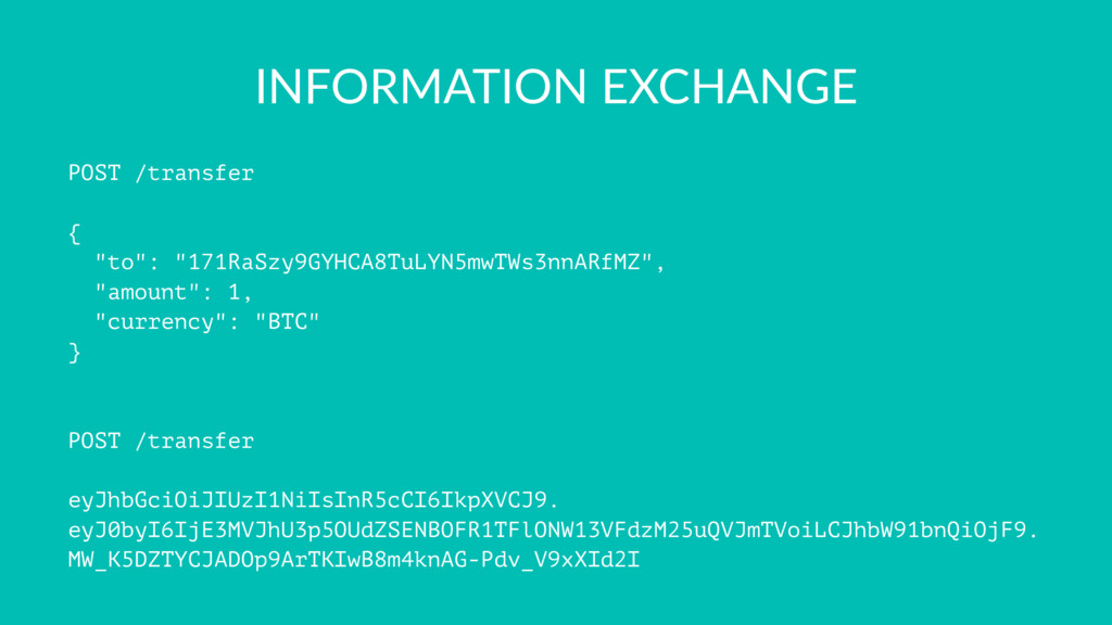 "INFORMATION EXCHANGE POST /transfer { ""to"": ""17..."
