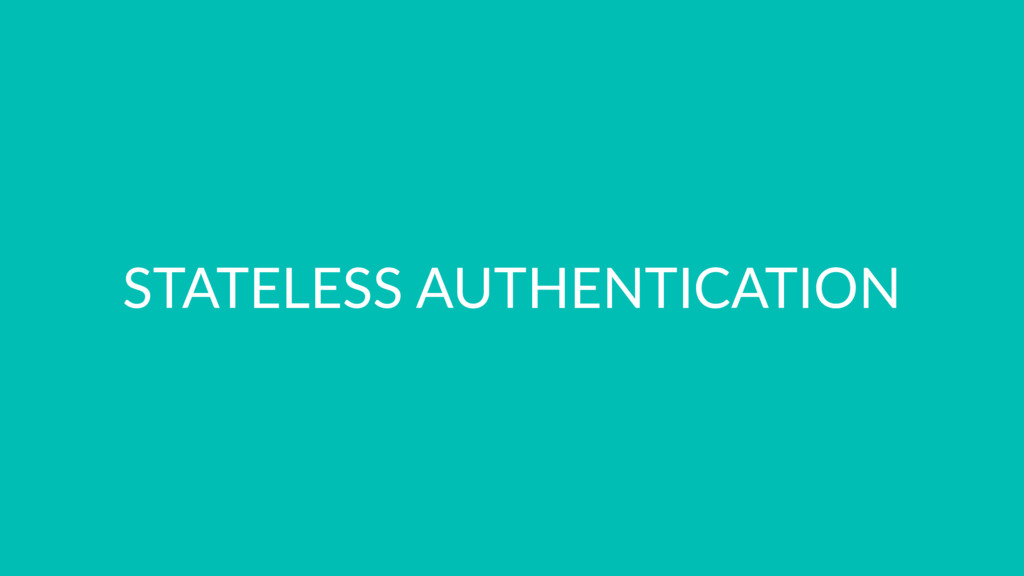 STATELESS AUTHENTICATION