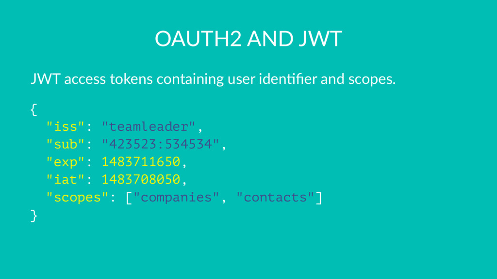 OAUTH2 AND JWT JWT access tokens containing use...